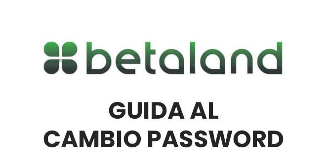 come cambiare la password betaland