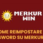 Come reimpostare la password dell'account Merkur Win