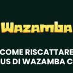 come riscattare il bonus di wazamba casino