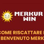Come riscattare il Bonus di benvenuto Merkur Win