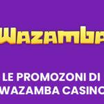 le promo di wazamba casino