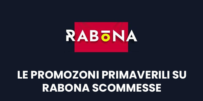 le promozioni primavera 2021 Rabona