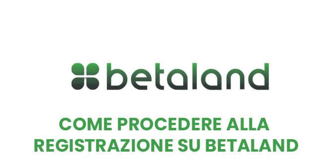 come procedere alla registrazione su betaland