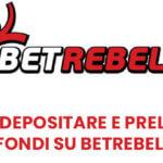 Come depositare e prelevare fondi su BetRebels