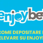 Come depositare e prelevare su Enjoybet