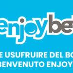 Come usufruire del bonus di benvenuto Enjoybet