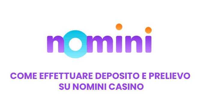 Come effettuare deposito e prelievo su Nomini Casino