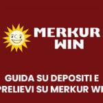 Guida su depositi e prelievi su Merkur Win