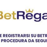Come registrarsi su Betregal